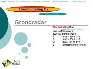 Home Werking van de Groundtracer Metingen Voordelen Toepassingsgebieden