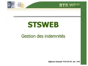 STSWEB Gestion des indemnits Diffusion Nationale TOULOUSE dc