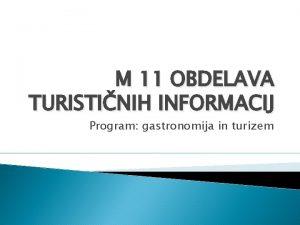 M 11 OBDELAVA TURISTINIH INFORMACIJ Program gastronomija in
