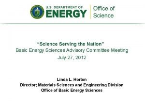 Science Serving the Nation Basic Energy Sciences Advisory