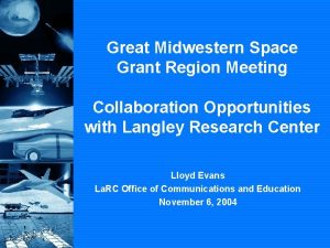 Great Midwestern Space Grant Region Meeting Collaboration Opportunities