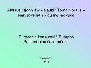 Alytaus rajono Krokialaukio Tomo Noraus Narueviiaus vidurin mokykla