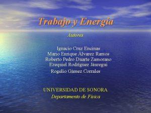Trabajo y Energa Autores Ignacio Cruz Encinas Mario