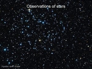 Observations of stars Hyades open cluster Observations of