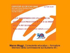 Marco Maggi Consulente educativo formatore Membro della commissione