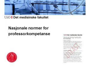 Nasjonale normer for professorkompetanse Forskrift 1 2 Kriterier