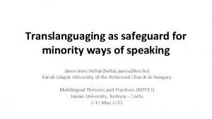 Translanguaging as safeguard for minority ways of speaking