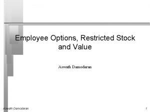 Employee Options Restricted Stock and Value Aswath Damodaran