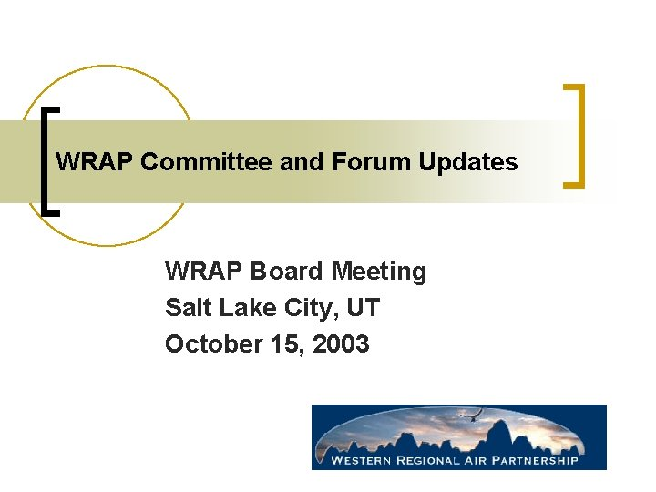 WRAP Committee and Forum Updates WRAP Board Meeting