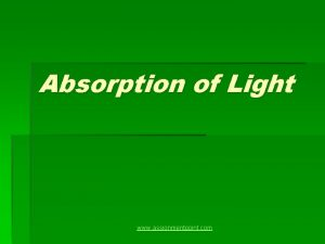 Absorption of Light www assignmentpoint com Absorption Absorption