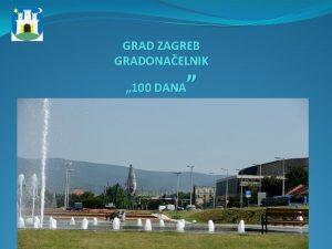GRAD ZAGREB GRADONAELNIK 100 DANA 100 DANA Drage