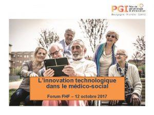 Linnovation technologique dans le mdicosocial Forum FHF 12