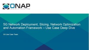 5 G Network Deployment Slicing Network Optimization and
