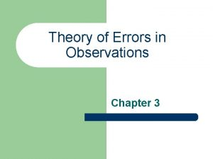 Theory of Errors in Observations Chapter 3 Errors
