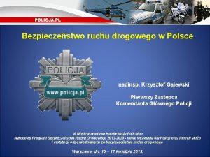 Bezpieczestwo ruchu drogowego w Polsce nadinsp Krzysztof Gajewski