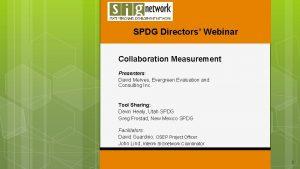 SPDG Directors Webinar Collaboration Measurement Presenters David Merves