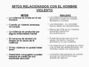 MITOS RELACIONADOS CON EL HOMBRE VIOLENTO MITOS La