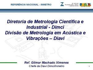 REFERNCIA NACIONAL INMETRO Diretoria de Metrologia Cientfica e