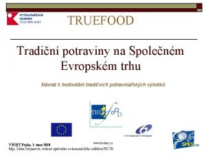 TRUEFOOD Tradin potraviny na Spolenm Evropskm trhu Nvrat