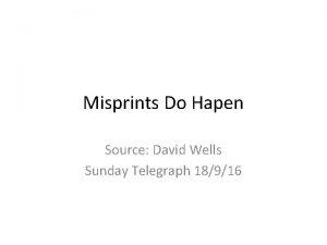 Misprints Do Hapen Source David Wells Sunday Telegraph