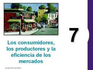 Los consumidores los productores y la eficiencia de