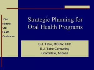 2004 National Oral Strategic Planning for Oral Health
