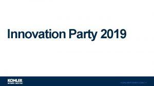 Innovation Party 2019 KOHLERPOWER COM 1 Innovation Party