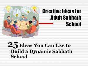 Creative Ideas for Adult Sabbath School 25 Ideas