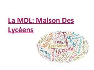 La MDL Maison Des Lycens Questce que cest