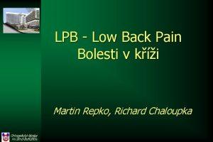LPB Low Back Pain Bolesti v ki Martin