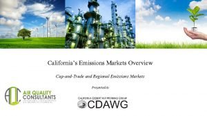 Californias Emissions Markets Overview CapandTrade and Regional Emissions