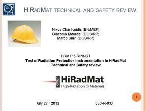 HIRADMAT TECHNICAL AND SAFETY REVIEW Nikos Charitonidis ENMEF