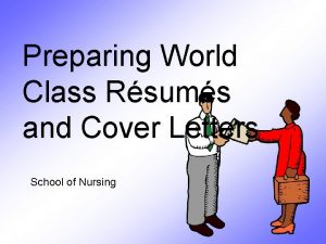 Preparing World Class Rsums and Cover Letters School
