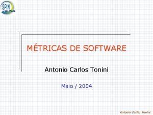 MTRICAS DE SOFTWARE Antonio Carlos Tonini Maio 2004