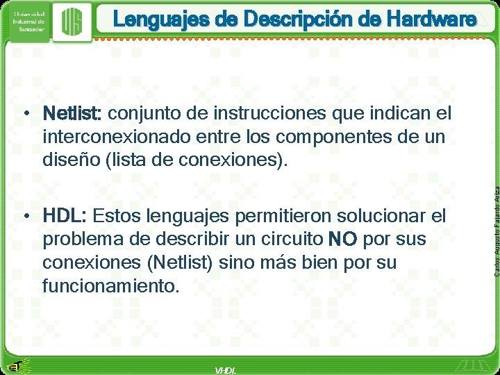 Lenguajes de Descripcin de Hardware HDL Estos lenguajes
