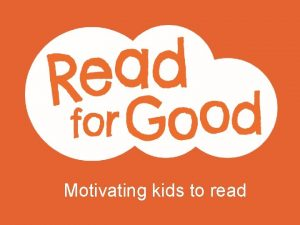 Motivating kids to read What is Read for