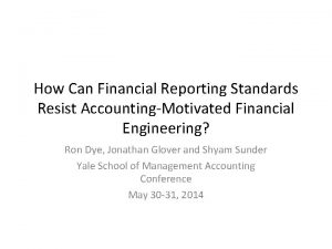 How Can Financial Reporting Standards Resist AccountingMotivated Financial