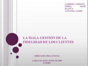 CABRERA ADRIANA PREZ MARY BLANCA ACEVEDO LIUBIS LA