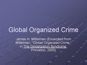 Global Organized Crime James H Mittelman Excerpted from