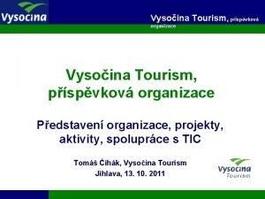 Vysoina Tourism pspvkov organizace Pedstaven organizace projekty aktivity