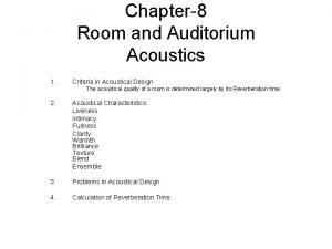 Chapter8 Room and Auditorium Acoustics 1 Criteria in