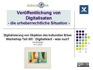 Verffentlichung von Digitalisaten die urheberrechtliche Situation Digitalisierung von