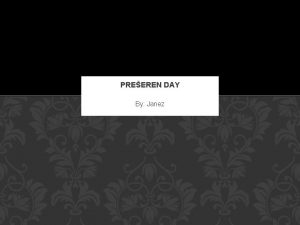 PREEREN DAY By Janez WHAT DO THEY CELEBRATE
