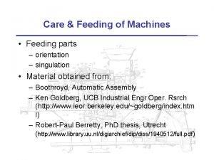 Care Feeding of Machines Feeding parts orientation singulation