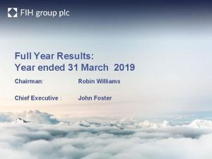 Full Year Results Year ended 31 March 2019
