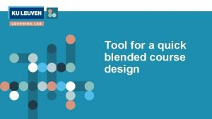 Tool for a quick blended course design Objectives