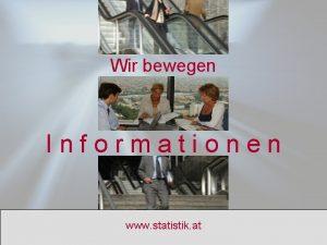 Wir bewegen Informationen www statistik at Wir bewegen
