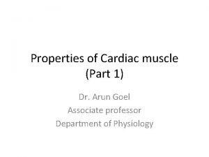 Properties of Cardiac muscle Part 1 Dr Arun