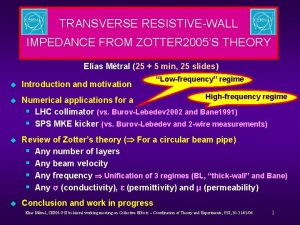TRANSVERSE RESISTIVEWALL IMPEDANCE FROM ZOTTER 2005S THEORY Elias