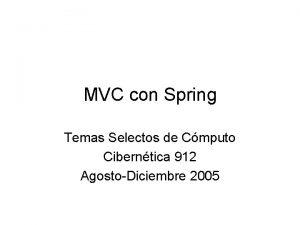MVC con Spring Temas Selectos de Cmputo Ciberntica